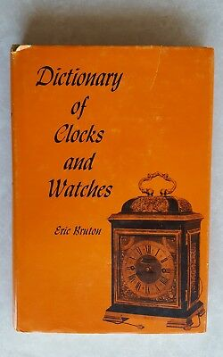 Dictionary of Clocks and Watches by Eric Bruton Book hardcover vintage history