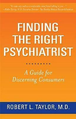 NEW Finding The Right Psychiatrist by Robert L. Taylor BOOK (Paperback)