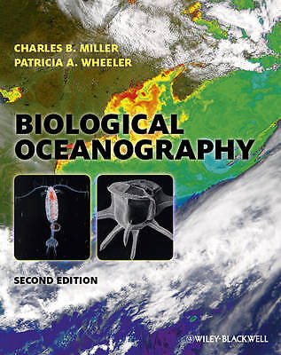 Biological Oceanography by Patricia A. Wheeler, Charles B. Miller (Paperback,...
