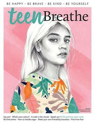 Teen Breathe Magazine 2018 Issue 4, BE HAPPY, BE BRAVE, BE KIND, BE YOURSELF NEW