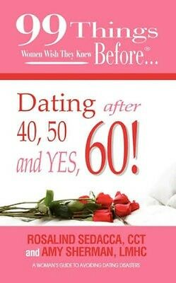 NEW 99 Things Women Wish They Knew Before Dating After 40,... BOOK (Paperback)