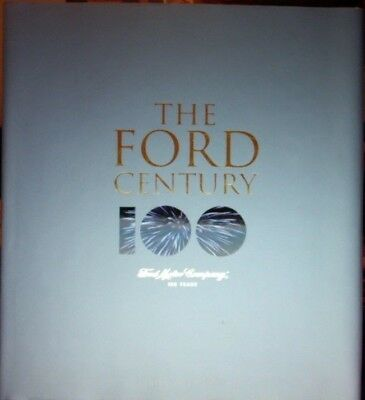 Ford Motor Company The Ford Century 100 Years Collectors Edition Hardcover Book