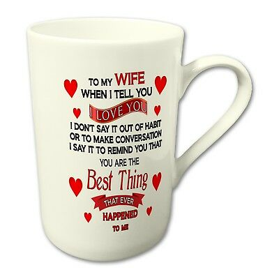 To My Wife When I Tell You I Love You... Novelty Gift Fine Bone China Mug