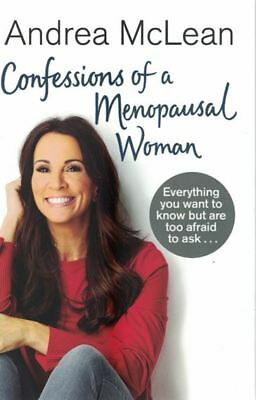 Confessions Of A Menopausal Woman by Andrea McLean (NEW Hardback)
