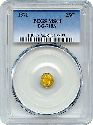 1871 California Fractional 25c BG-718A PCGS MS64 Rarity 8  (3 Known)