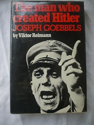 The Man Who Created Hitler - Joseph Goebbels book HB  THIRD REICH WWII