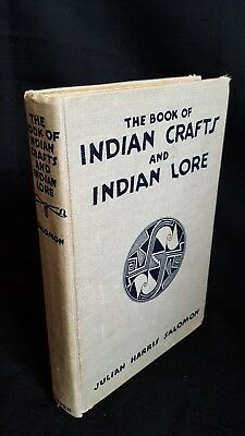 Book of Indian Crafts and Indian Lore Julian Harris Salomon 1928 Illustrated