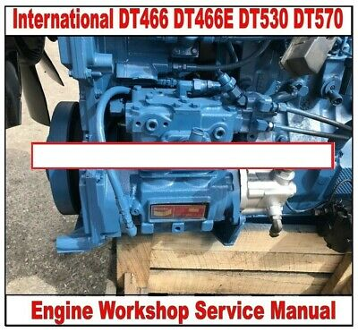 INTERNATIONAL DT466 DT466E DT530 DT570 Engine Workshop Service Manual CD