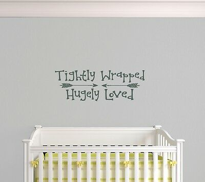 Nursery Kids Quote Tightly Wrapped Hugely Loved Styish Wall Art Decal Sticker