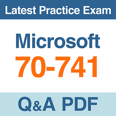 Microsoft 70-741 Practice Exam Networking with Windows Server 2016 Test Q&A PDF