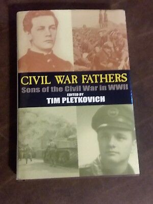"""Ww2 Book Signed Editor """"Civil War Fathers: Sons of the Civil War in World War 2"""""""