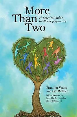 NEW More Than Two: A Practical Guide To Ethical Polyamory... BOOK (Paperback)