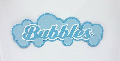 Bubbles Title - fully assembled die cut / paper piecing