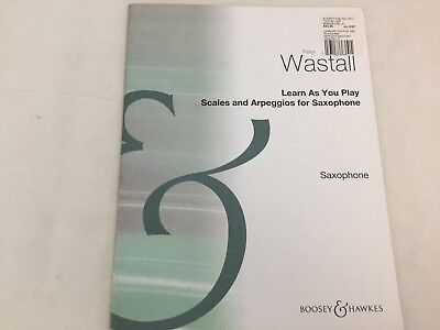 Learn As You Play - Scales and Arpeggios For Saxophone - Peter Wastall - (C)