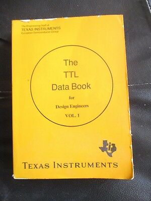 The TTL Data Book for Design Engineers Vol 1. Texas Instruments 6th Edition 1983