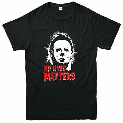 No Matter Lives T-Shirt, Spooky Halloween Michael Myers Inspired Tee Top