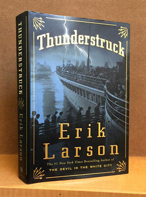 THUNDERSTRUCK by ERIK LARSON (Best-selling author) First Edition Hardcover