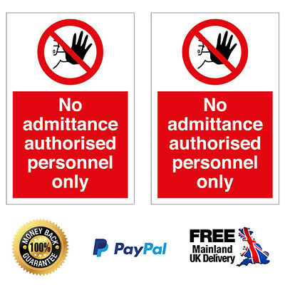 2 x No Admittance Authorised Personnel Only - Medium Size 180mm x 140mm