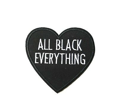 All Black Everything, Heart Patch Iron-On/Sew-On Embroidered, Goth Alt Punk
