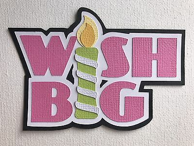 'Wish Big' fully assembled scrapbook title die cut - pink