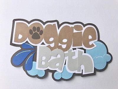 Fully assembled 'Doggie Bath' scrapbook title die cut