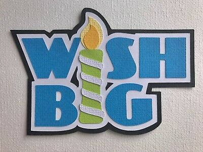 'Wish Big' fully assembled scrapbook title die cut - blue
