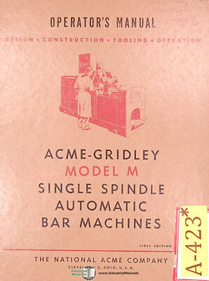 Acme Gridley M, Bar Machine Operations Manual Year (1952)