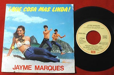 "JAYME MARQUES I Que Cosa Mas Linda! 1981 SPAIN 7"" Single Vinyl TOP! LATIN POP"