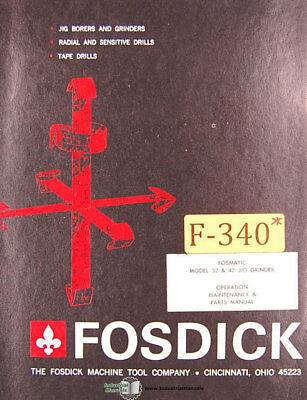 Fosdick 32 and 42, Jig Grinder Operation Maintenance and Parts Manual