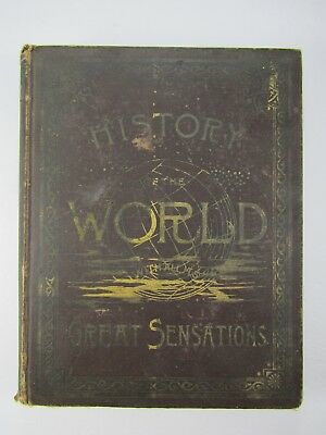 A HISTORY OF THE WORLD WITH ALL ITS GREAT SENSATIONS By Nugent Robinson 1887 HC