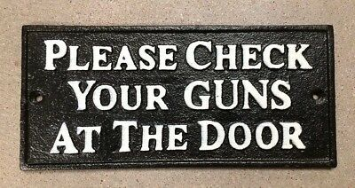 """PLEASE CHECK YOUR GUNS"" Sign Plaque cast iron metal Black with White Lettering"