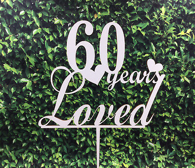 60 Years Loved Age Sixty Birthday Cake Topper White Veneer 3mm MDF Wooden Decor