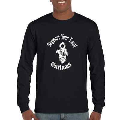 SUPPORT YOUR LOCAL Motorcycle Club Outlaws MC Long Sleeve