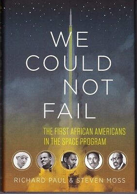 WE COULD NOT FAIL 1st,1st HB SIGNED by both Authors, RICHARD PAUL & STEVEN MOSS