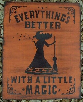 primitive witch sign everything s better with magic halloween