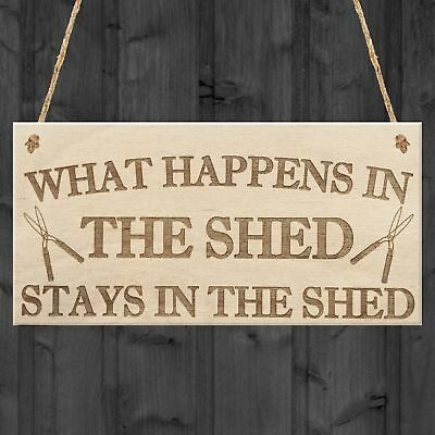What Happens In The Shed Stays In The Shed Garden Hanging Plaque Tools Gift Sign