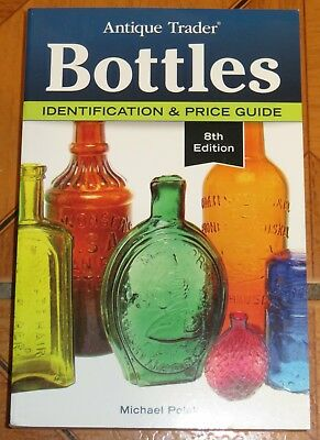 Antique Trader Bottles Identification & Price Guide 8th Edition