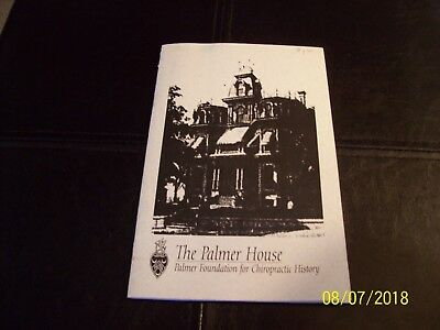 The Palmer House- 12 Pg, Pamphlet- Palmer Foundation for Chiropractic History