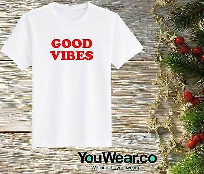 0ab165a2 Good Vibes T Shirt Only Funny Slogan Unisexladies Cool Top Gift Idea Tee  Xmas