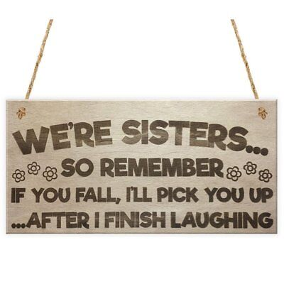 Sisters Fall Finish Laughing Novelty Wooden Hanging Sign Funny Sister Gifts C8E2