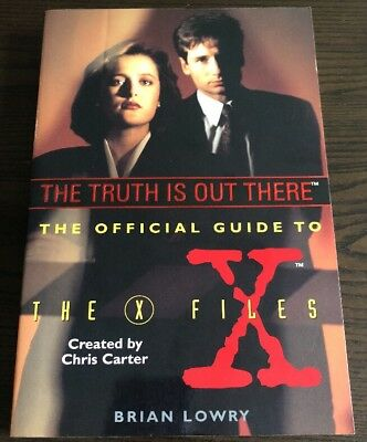 The Truth Is Out There - The Official Guide To The X-Files by Brian Lowry