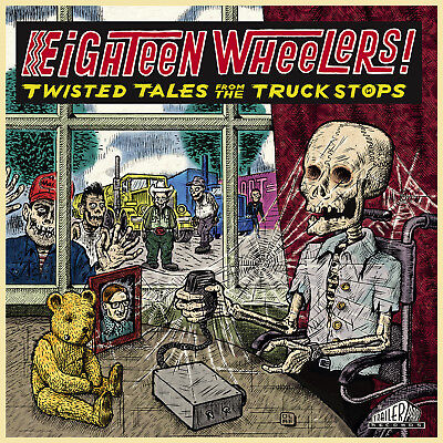 EIGHTEEN WHEELERS Tales from the Truck Stops BE SHARP Rockabilly Trash LP Nasty