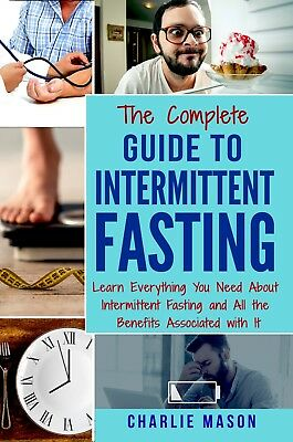 The Complete Guide to Fasting Heal Your Body Through Intermittent Fasting NEW