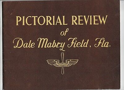 Pictorial Review Of Dale Mabry Field, Fla. Signed (306Th Fighter Sqdn)