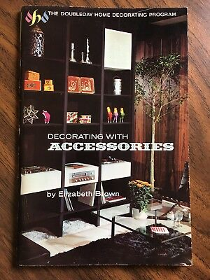 Decorating with accessories (The Doubleday home decorating program)1969 by Eliza