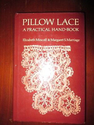 Pillow Lace A Practical Handbook Elizabeth Mincoff and Margaret Marriage