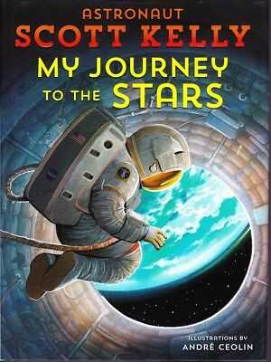 MY JOURNEY TO THE STARS 1st, 1st HB SIGNED by SCOTT KELLY