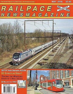 Railpace NewsMagazine May 2016 DC Streetcar Debut SEPTA Tests ACS-64