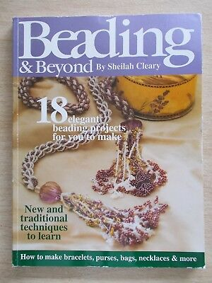 Beading & Beyond~18 Projects~Looming~Spirals~Netting~Right Angle Weave~Kumihimo