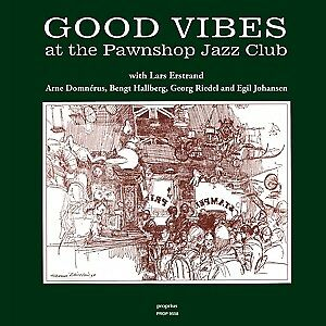 Good Vibes at the Pawnshop Jazz Club - ESTRAND/DOMNERUS/HALLBERG/JOHANSEN/RIEDEL